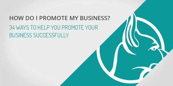 How Do I Promote My Business? 34 Ways to Help You Promote Your Business Successfully